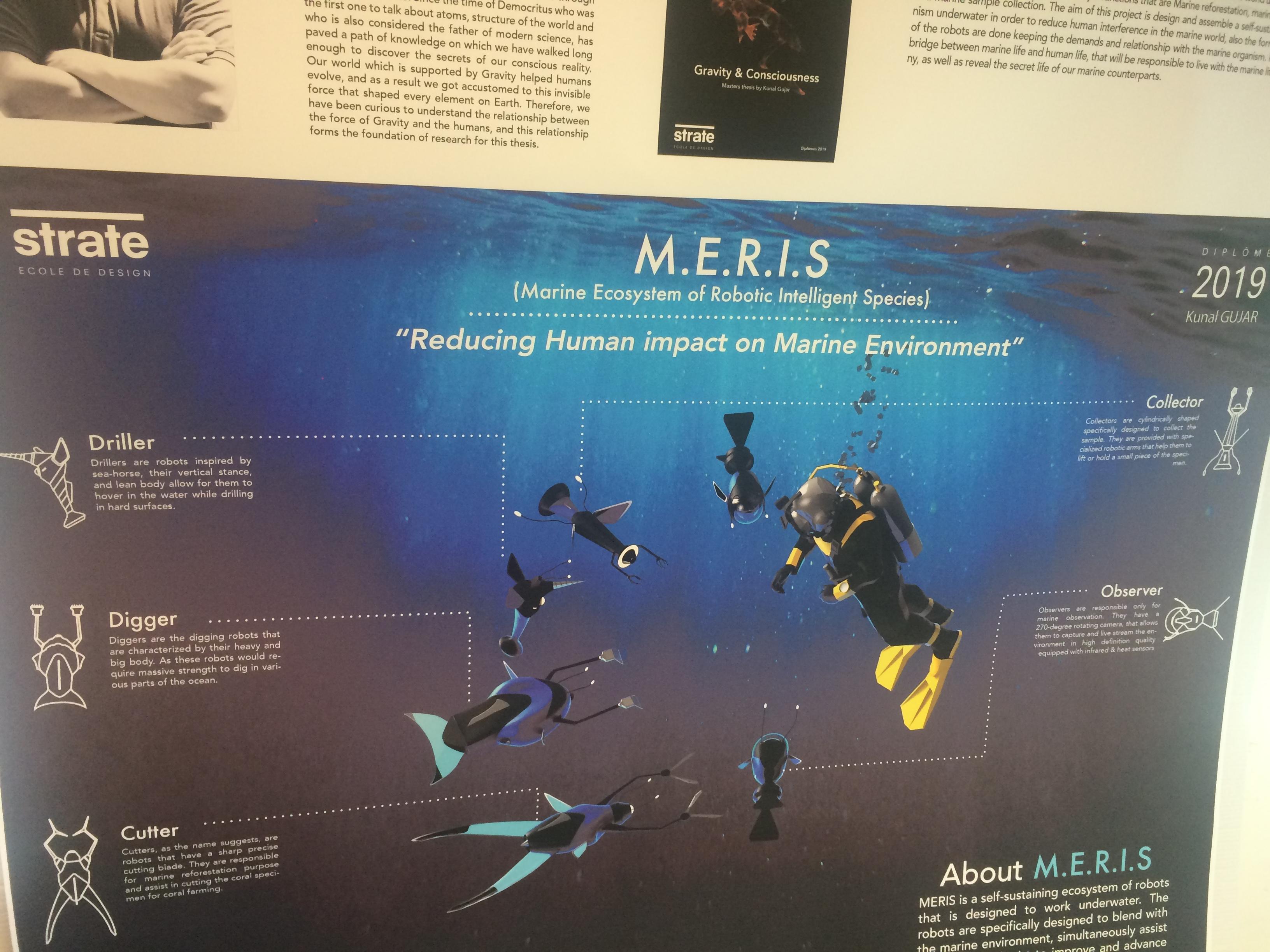 Projet de Kunal Gujar (félicitations du jury) intitulé MERIS pour Marine Ecosystem of Robotic Intelligent Species ; un écosystème de robots d'inspiration biomimétique à l'interface des mondes marins et terrestres en vue d'aider les biologistes à la reforestation des récifs coralliens.